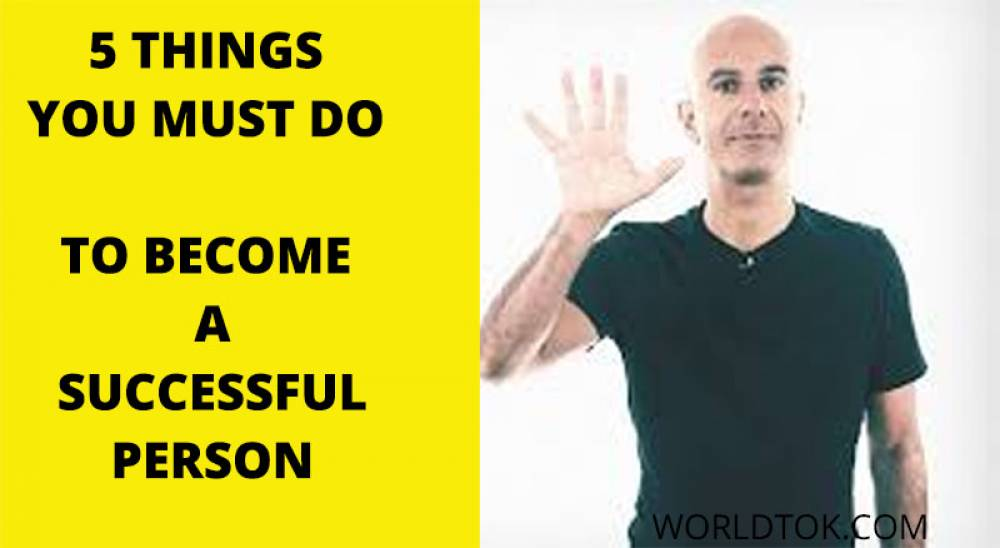 5 Essentials Things You Must Do To Become Success